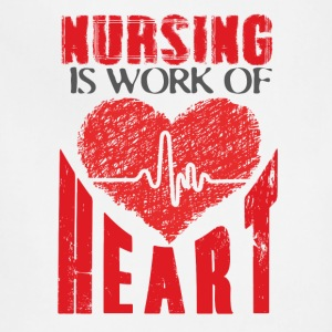 Nursing is work of heart - Adjustable Apron