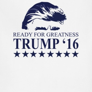 Ready for greatness Trump 16 - Adjustable Apron