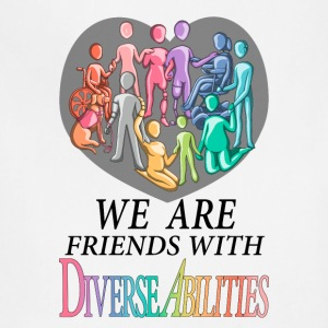 We Are Friends With DiverseAbilities - Adjustable Apron