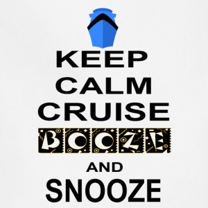 Keep Calm Cruise Booze and Snooze - Adjustable Apron