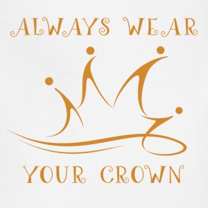 Always Wear Your Crown - Adjustable Apron