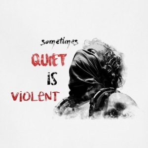 Quiet Is Violent - Adjustable Apron