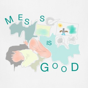 Mess is good - Adjustable Apron