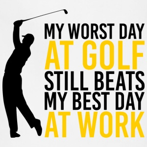 Golf - Worst day at golf beats best day at work - Adjustable Apron