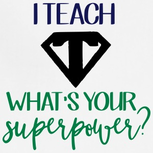 I Teach What's Your Superpower? - Adjustable Apron