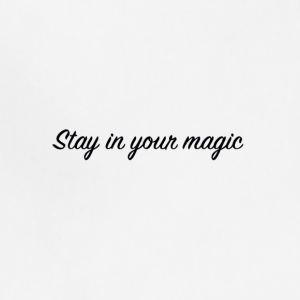 Stay in your magic - Adjustable Apron