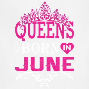 Queens Are Born In June - Adjustable Apron