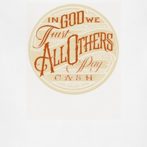 In good we trust all others play cash - Adjustable Apron