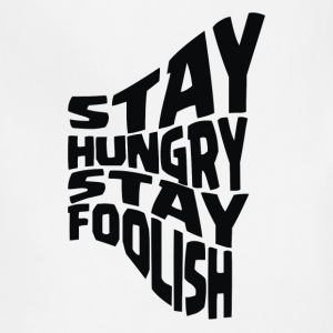 stay hungry stay foolish - Adjustable Apron