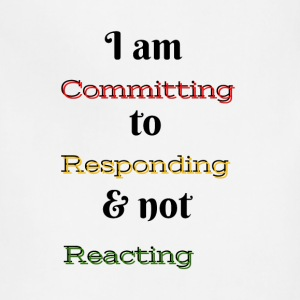 I am committing to responding & not reacting - Adjustable Apron
