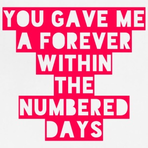 You Gave Me A Forever Within The Numbered Days - Adjustable Apron