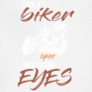 Save A Biker Open Your Fucking Eyes - Adjustable Apron