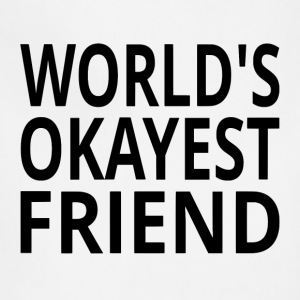 World's Okayest Friend - Adjustable Apron