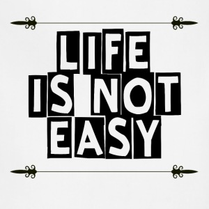 Life Is Not Easy - Adjustable Apron