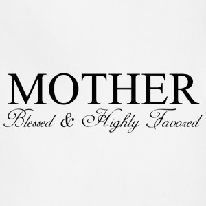 MOTHER: Blessed & Highly Favored - Adjustable Apron