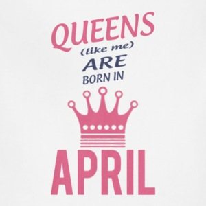 Queens (like me) are born in April - Adjustable Apron