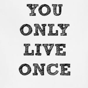 YOU ONLY LIVE ONCE - Adjustable Apron
