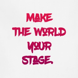 make the world your stage - Adjustable Apron
