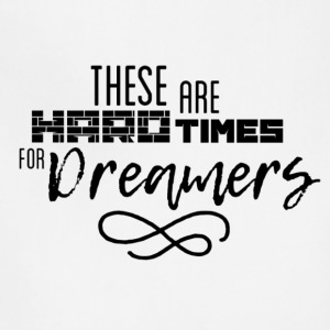 Hard Times for Dreamers - Adjustable Apron
