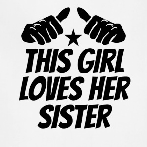 This Girl Loves Her Sister - Adjustable Apron