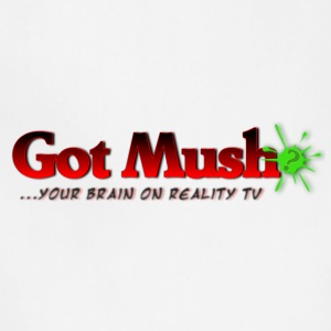 Got Mush? ...your brain on reality tv - Adjustable Apron
