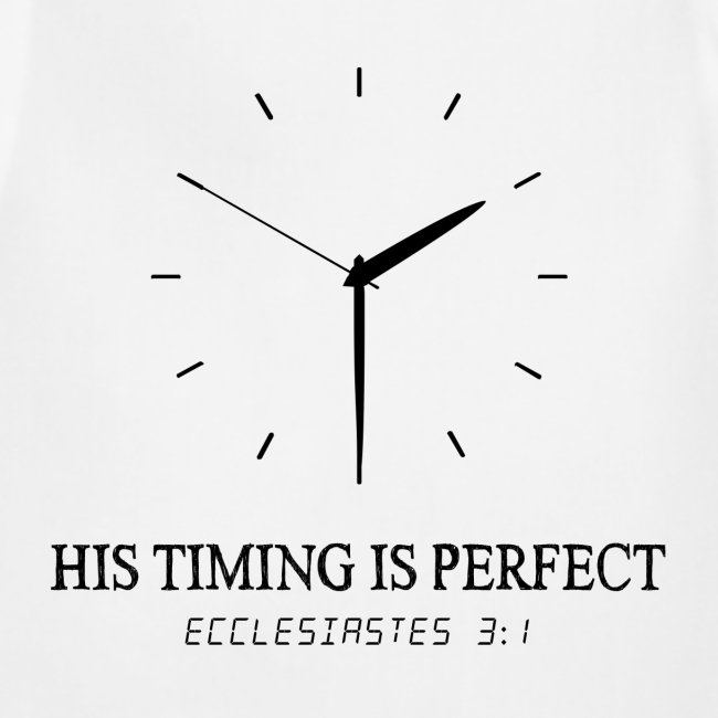 God's timing is perfect - Ecclesiastes 3:1 shirt