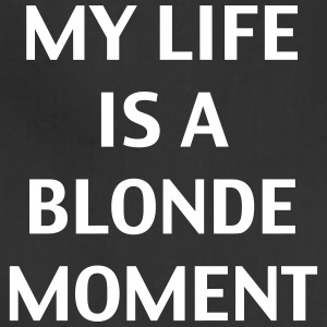 My life is a blonde moment - Adjustable Apron