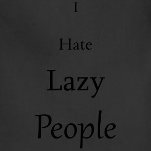 I Hate lazy People - Adjustable Apron