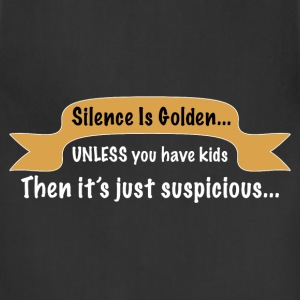 Funny silence is golden product about kids. - Adjustable Apron