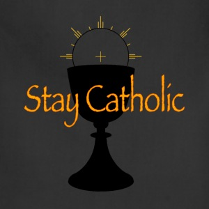 Stay Catholic - Adjustable Apron