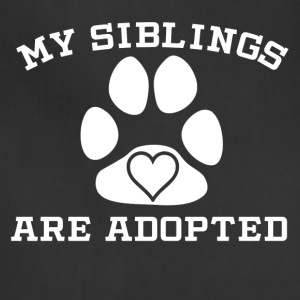My Siblings Are Adopted - Adjustable Apron