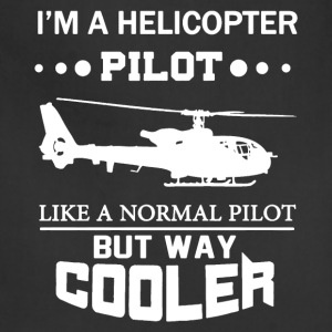 I'm A Helicopter Pilot Shirt - Adjustable Apron