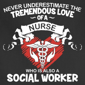 Nurse And Social Worker Shirt - Adjustable Apron