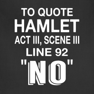 To Quote Hamlet NO - Adjustable Apron