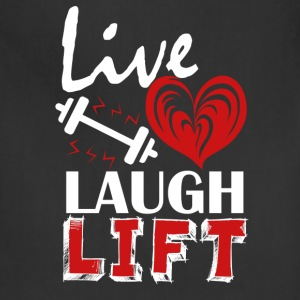 Live Love Laugh Lift Shirt - Adjustable Apron