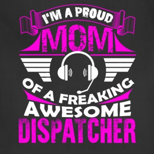 Proud Dispatcher Mom Shirt - Adjustable Apron