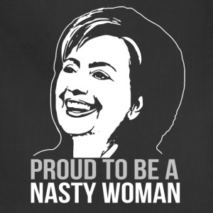 Proud to be a Nasty Woman - Adjustable Apron