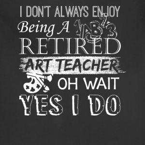 Retired Art Teacher Shirt - Adjustable Apron
