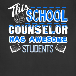 School Counselor Has Awesome Student Shirt - Adjustable Apron