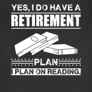 Retirement Plan On Reading Book Shirt - Adjustable Apron