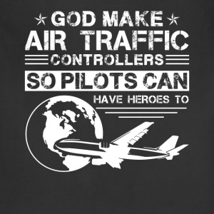 God Made Air Traffic Controllers Shirt - Adjustable Apron