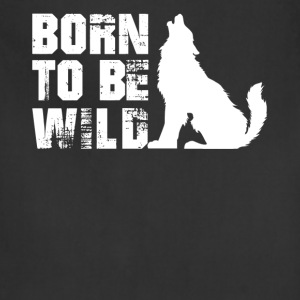 Wolf Born To Be Wild Shirt - Adjustable Apron