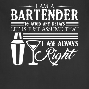 Bartender I Am Always Right Shirt - Adjustable Apron