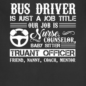 Bus Driver Is Just A Job Title Shirt - Adjustable Apron