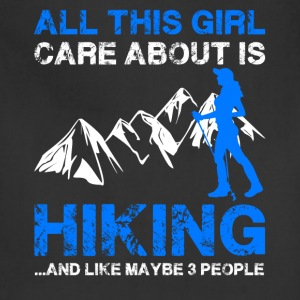 All This Girl Care About Is Hiking Shirt - Adjustable Apron