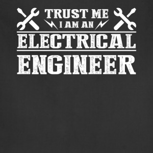 Trust Me I'm An Electrical Engineer Shirt - Adjustable Apron