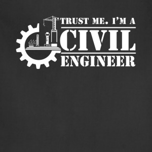 I'm A Civil Engineer Shirt - Adjustable Apron
