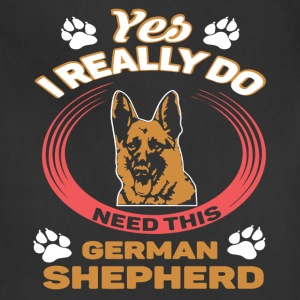 Really Need German Shepherd Shirt - Adjustable Apron