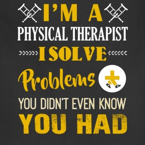 I'm A Physical Therapist Shirt - Adjustable Apron