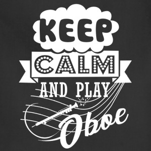Keep Calm And Play Oboe Shirt - Adjustable Apron